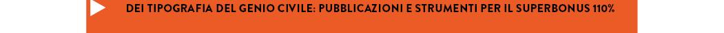DEI TIPOGRAFIA DEL GENIO CIVILE: PUBBLICAZIONI E STRUMENTI PER IL SUPERBONUS 110%