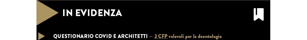 QUESTIONARIO COVID E ARCHITETTI — 2 CFP valevoli per la deontologia
