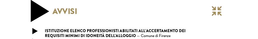 ISTITUZIONE ELENCO PROFESSIONISTI ABILITATI ALL'ACCERTAMENTO DEI REQUISITI MINIMI DI IDONEITÀ DELL'ALLOGGIO — Comune di Firenze