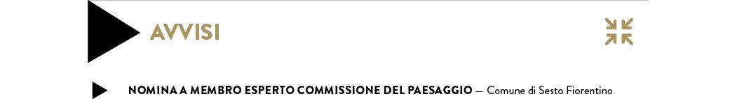 NOMINA A MEMBRO ESPERTO COMMISSIONE DEL PAESAGGIO — Comune di Sesto Fiorentino