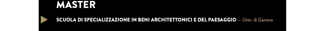 SCUOLA DI SPECIALIZZAZIONE IN BENI ARCHITETTONICI E DEL PAESAGGIO — Univ. di Genova